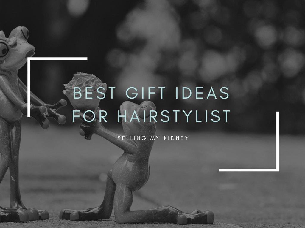 best gift ideas for hairstylist