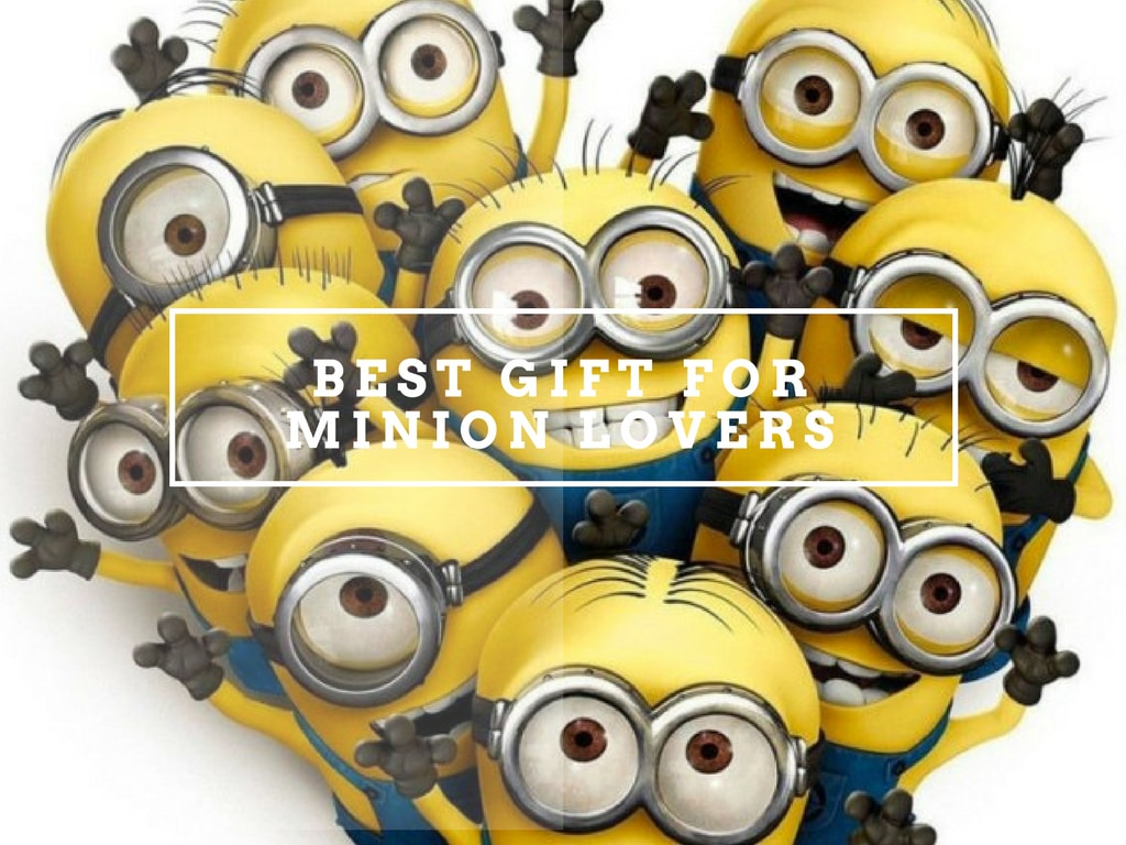 best gift ideas for Minion Lovers
