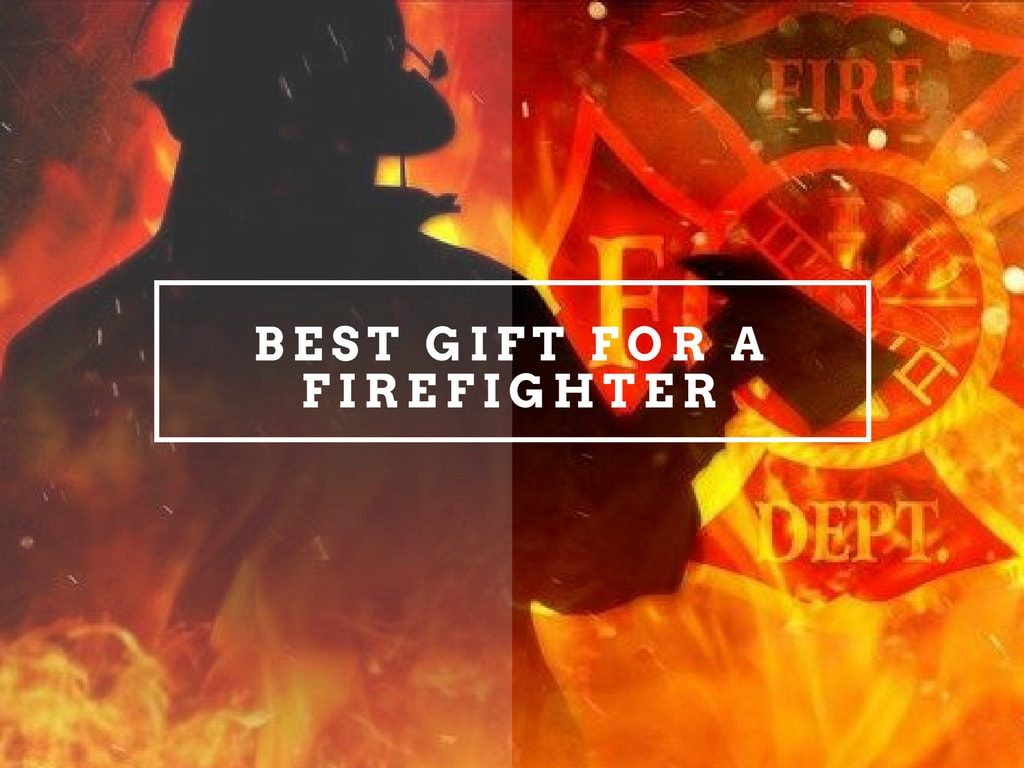 Gift For A Firefighter