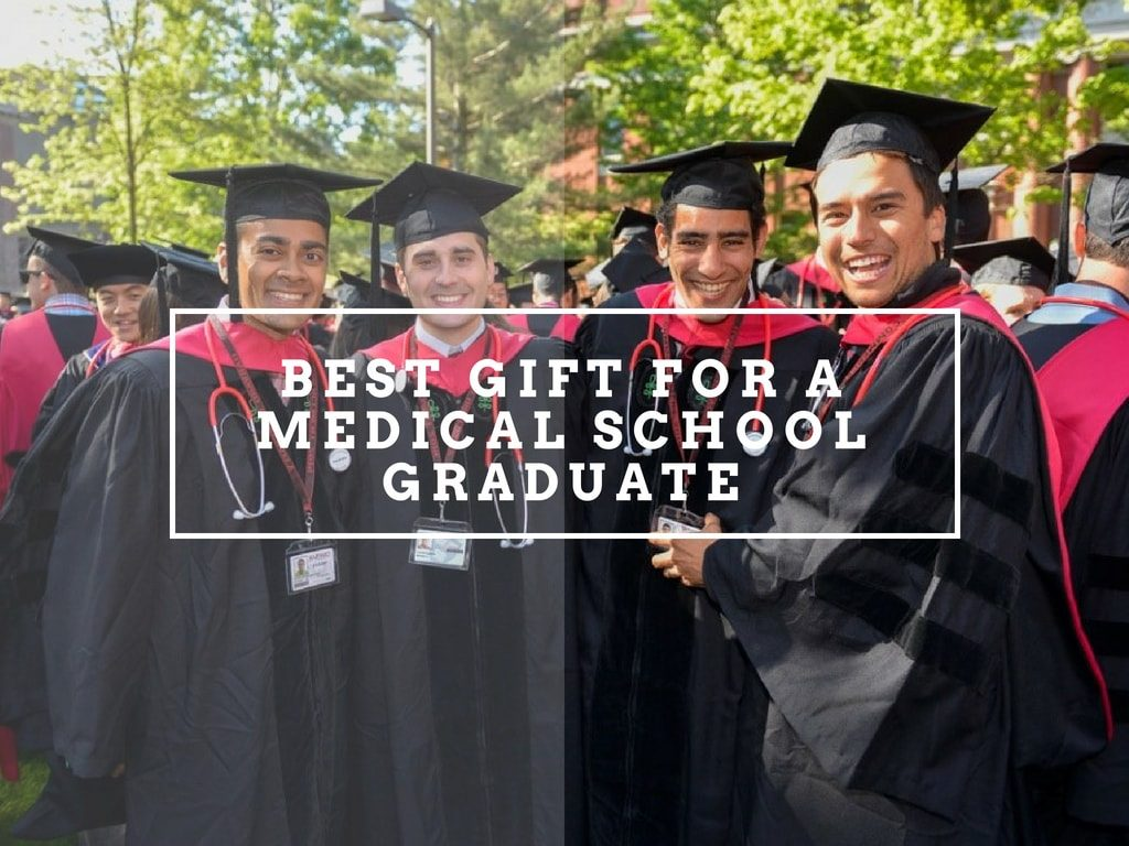 best gift ideas for a Medical School Graduate