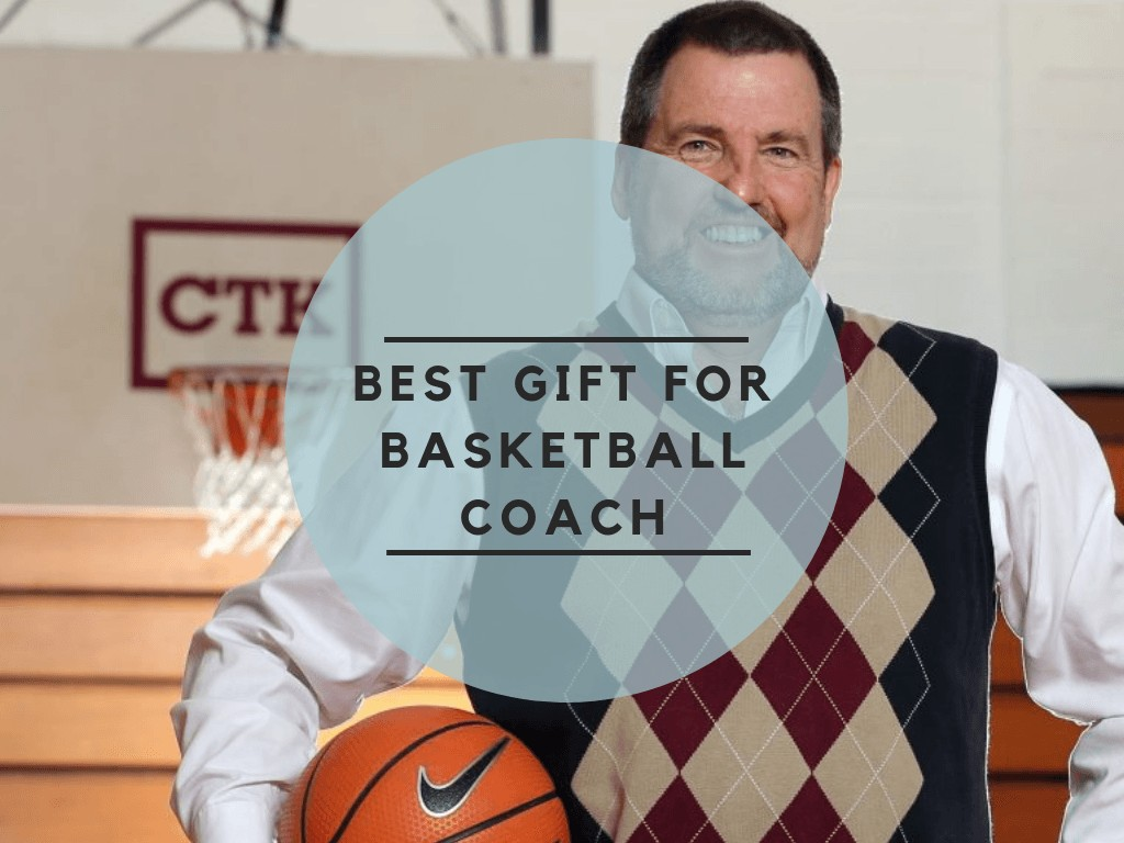 Best Gift for Basketball Coach