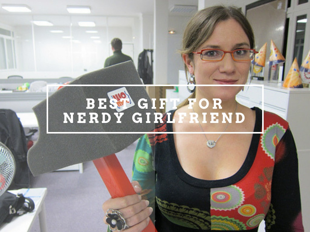 Best Gift For Nerdy Girlfriend Best Geeky Gifts