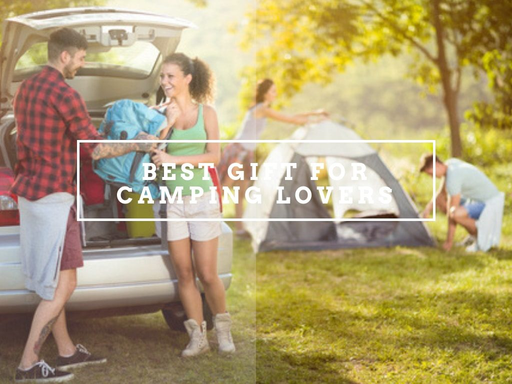 Best Gift Ideas for Camping Lovers