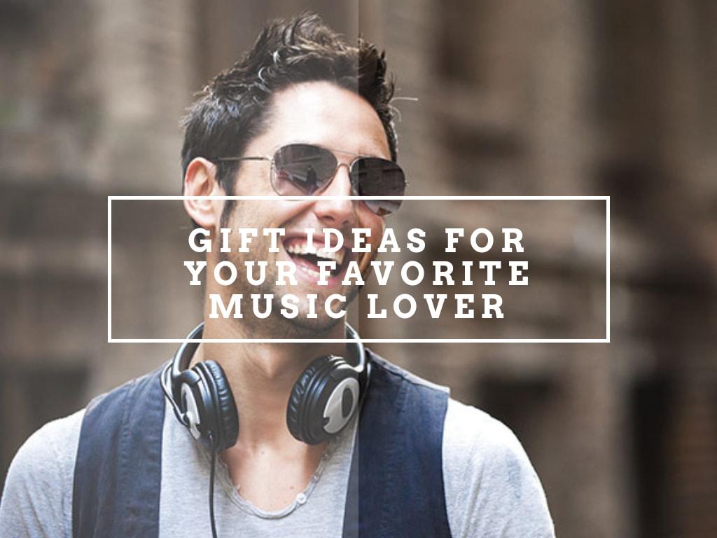 Gift Ideas for Music Lover