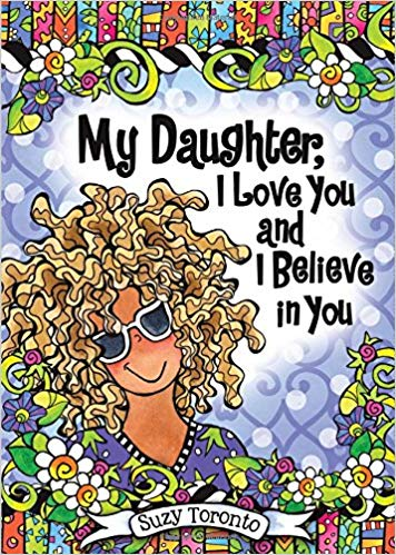 """My Daughter, I Love You and I Believe in You"" Book"