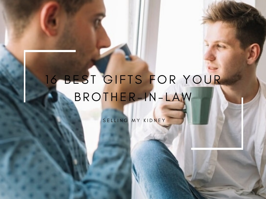 Best Gifts for your Brother-in-law