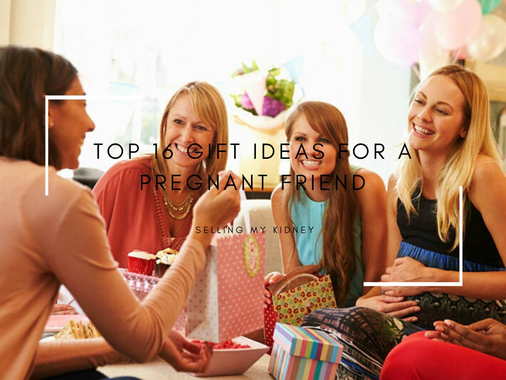 Top 16 Gift Ideas for a Pregnant Friend