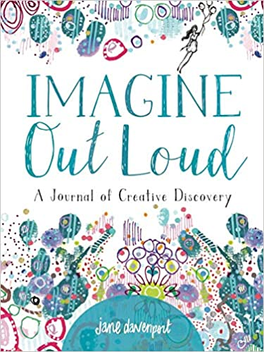 Imagine Out Loud- Creative Journal
