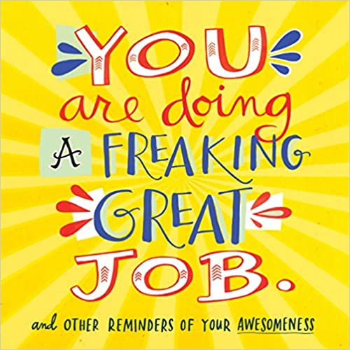 """""""You Are Doing A Freaking Great Job"""" Book"""